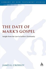 The Date of Mark's Gospel: Insight from the Law in Earliest Christianity