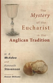 The Mystery of the Eucharist in the Anglican Tradition: What Happens at Holy Communion?