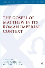 The Gospel of Matthew in Its Roman Imperial Context  -     Edited By: John Riches, David C. Sim     By: John Riches(ED.) & David C. Sim(ED.)
