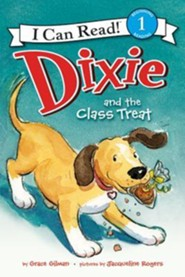 Dixie and the Class Treat  -     By: Grace Gilman     Illustrated By: Jacqueline Rogers