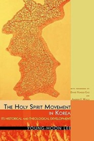 The Holy Spirit Movement in Korea: Its Historical and Theological Development