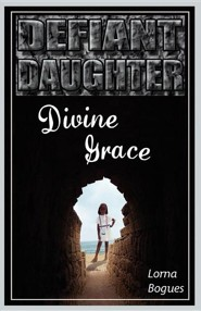 Defiant Daughter, Divine Grace - Slightly Imperfect