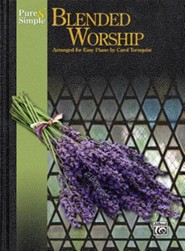Pure & Simple Blended Worship  -     By: Carol Tornquist