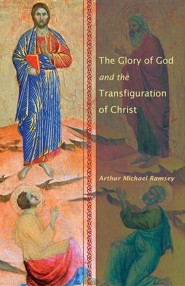 The Glory of God and the Transfiguration of Christ