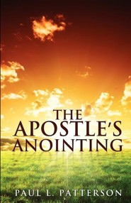 The Apostle's Anointing  -     By: Paul L. Patterson