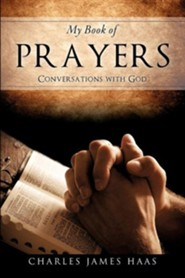My Book of Prayers  -     By: Charles James Haas