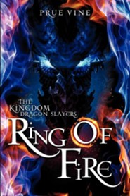 The Kingdom Dragon Slayers- Ring of Fire