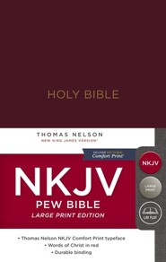 NKJV, Pew Bible, Large Print, Hardcover, Burgundy