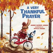 A Very Thankful Prayer  -     By: Bonnie Rickner Jensen    Illustrated By: Natalia Moore