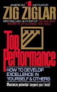 Top Performance: How to Develop Excellence in Yourself & Others  -     By: Zig Ziglar