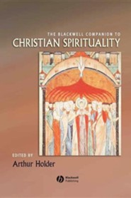 The Blackwell Companion to Christian Spirituality  -     Edited By: Arthur G. Holder     By: Arthur G. Holder(ED.)