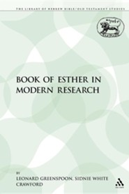 The Book of Esther in Modern Research  -     By: Leonard Greenspoon, Sidnie White Crawford