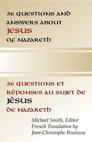 36 Questions and Answers about Jesus of Nazareth  -     Edited By: Michael Smith     By: Michael Smith(ED.)