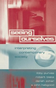 Seeing Ourselves: Interpreting Contemporary Society  -     By: Abby Purves, Robert Blake, Danah Zohar, John Habgood
