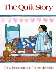 The Quilt Story  -     By: Tony Johnston     Illustrated By: Tomie DePaola