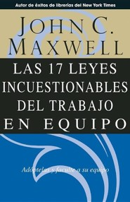 Las 17 Leyes Incuestionables del Trabajo en Equipo = The 17 Indisputable Laws of Teamwork  -     By: John C. Maxwell