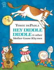 Hey Diddle Diddle & Other Mother Goose Rhymes