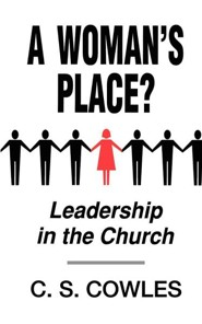 A Woman's Place?: Leadership in the Church