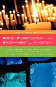 Fresh Expressions in the Sacramental Tradition