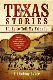 Texas Stories: I Like to Tell My Friends