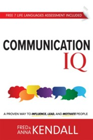 Communication I Q : A Proven Way to Influence, Lead, and Motivate People
