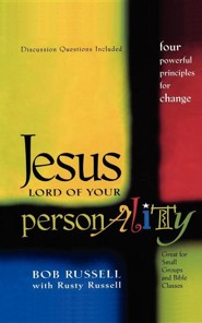 Jesus, Lord of Your Personality: Four Powerful Principles for Change