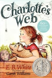 Charlotte's Web  -     By: E.B. White     Illustrated By: Garth Williams