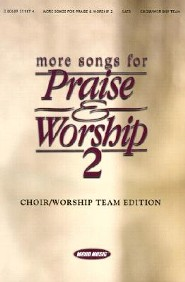 More Songs for Praise & Worship 2: Satb  -     By: Ken Barker, Keith Christopher