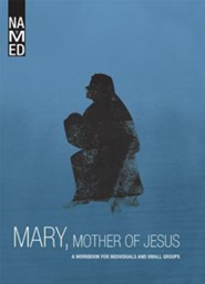 Named: Mary, Mother of Jesus: A Workbook for Individuals and Small Groups