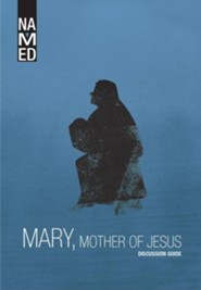 Named: Mary, Mother of Jesus - Small Group DVD with Leader's Guide