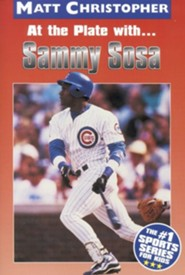 At the Plate with Sammy Sosa  -     By: Matt Christopher
