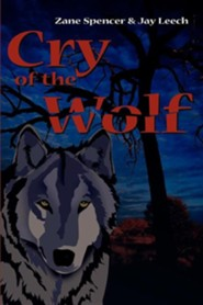 Cry of the Wolf  -     By: Zane Spencer, Jay Leech
