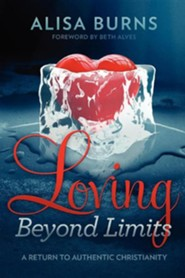 Loving Beyond Limits  -     By: Alisa Burns