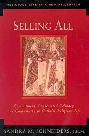Selling All: Commitment, Consecrated Celibacy, and Community in Catholic Religious Life  -     By: Sandra M. Schneiders I.H.M.