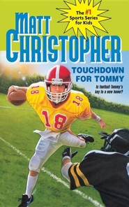 Touchdown for Tommy  -     By: Matt Christopher