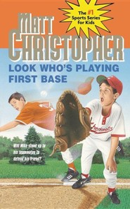 Look Who's Playing First Base  -     By: Matt Christopher