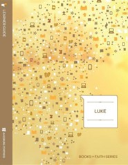 Luke Learner Guide: Books of Faith