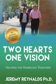 Two Hearts One Vision - Helping the Homeless Together  -     By: Jeremy Reynalds