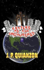 Letters to the Unchurched, Volume 1  -     By: J.P. Quianzon     Illustrated By: Omar Treyes