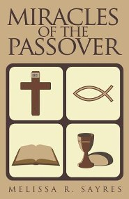 Miracles of the Passover  -     By: Melissa R. Sayres