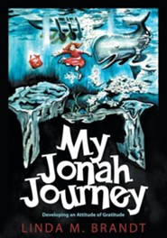 My Jonah Journey: Developing an Attitude of Gratitude  -     By: Linda M. Brandt     Illustrated By: Linda M. Brandt