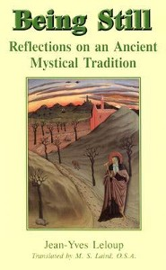 Being Still: Reflections on an Ancient Mystical Tradition  -     By: Jean-Yves LeLoup, M.S. Laird