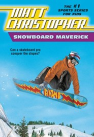 Snowboard Maverick: Can a Skateboard Pro Conquer the Slopes?  -     By: Matt Christopher