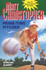 Prime Time Pitcher  -     By: Matt Christopher