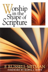Worship in the Shape of Scripture   -     By: R. Russell Mitman