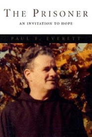 The Prisoner: An Invitation to Hope  -     By: Paul F. Everett
