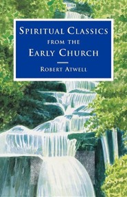 Spiritual Classics from the Early Church