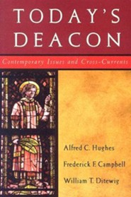 Today's Deacon: Contemporary Issues and Cross-Currents