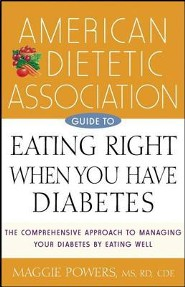 American Dietetic Association Guide to Eating Right When You Have Diabetes  -     By: Maggie Powers, Margaret A. Powers