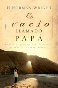 Un vacio llamado papa - eBook  -     By: H. Norman Wright